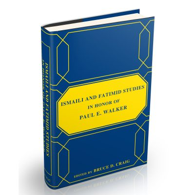 Ismaili and Fatimid Studies in Honor of Paul E. Walker (a festschrift)